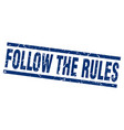 square grunge blue follow the rules stamp vector image vector image
