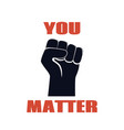 you matter protest banner against racial vector image