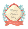 happy mothers day-best mom ever card vector image