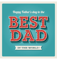 Happy fathers day best dad vector | Price: 1 Credit (USD $1)