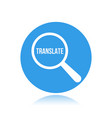 translate word magnifying glass vector image