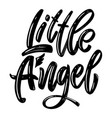 little angel lettering phrase on white background vector image