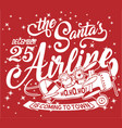 the santa airline is coming to town vector image vector image