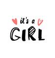 its a girl handwritten inscription bashower vector image