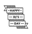 Happy DJs day greeting emblem vector image vector image