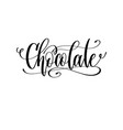 chocolate - black and white hand lettering text vector image vector image