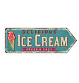 ice cream vintage rusty metal sign vector image