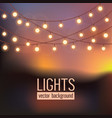 set glowing string lights on abstract evening vector image vector image