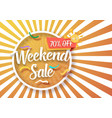 weekend sale poster vector image vector image