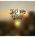 hand drawn lettering on blurred background for vector image vector image