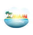 Island in sea Miami beach with palm trees ocean vector image vector image