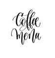 coffee menu - black and white hand lettering text vector image vector image