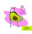 avocado yoga cartoon style cute avocado do yoga vector image