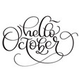 hello october calligraphy text on white background vector image vector image