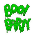 boo party lettering phrase in slime style vector image vector image