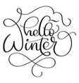 hello winter calligraphy text on white background vector image vector image