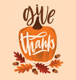 give thanks holiday lettering handwritten with vector image vector image