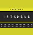 airport flip board font arrival istambul vector image vector image