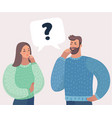 couple have a question man and woman solve puzzle vector image vector image