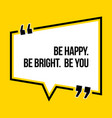 inspirational motivational quote be happy be vector image