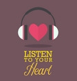listen to your heart vector image