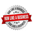 run like a business round isolated silver badge vector image vector image