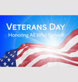 veterans day honoring all who served poster vector image vector image