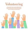 group of volunteer raise up hands helping people vector image