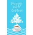 New Year greeting card with a cup of coffee flat vector image vector image