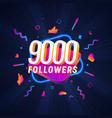 9000 followers celebration in social media vector image vector image