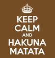 Keep calm and hakuna matata poster quote