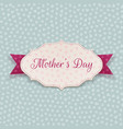 Mothers Day festive Sign vector image