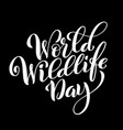 world wildlife day march 3 template for poster vector image vector image