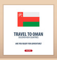travel to oman discover and explore new countries vector image
