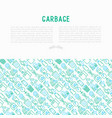 garbage concept with thin line icons vector image vector image