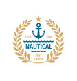 nautical badge logo design best cruise sign vector image