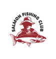 salmon fishing club emblem with fisher and trout vector image vector image