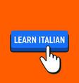hand mouse cursor clicks the learn italian button vector image vector image