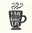 have a good day inscription vector image