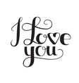 i love you lettering elegant hand drawn vector image