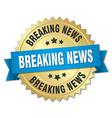 breaking news 3d gold badge with blue ribbon vector image vector image
