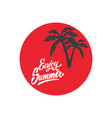 enjoy summer emblem template with palms element vector image