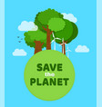 save the planet ecology eco friendly vector image vector image