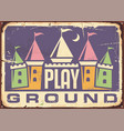 children playground retro sign vector image