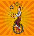 circus juggler on unicycle pop art vector image vector image