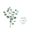 have a nice day greeting card with silver dollar vector image vector image