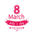 ladys day love spring 8 march calligraphy print vector image
