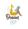 ocean child - inspirational quote about summer vector image