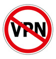 sign prohibiting the use anonymizer service vpn vector image vector image