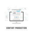 content production blogging or news creating vector image